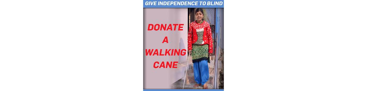 Donate a Walking Cane, Give independence to Blind