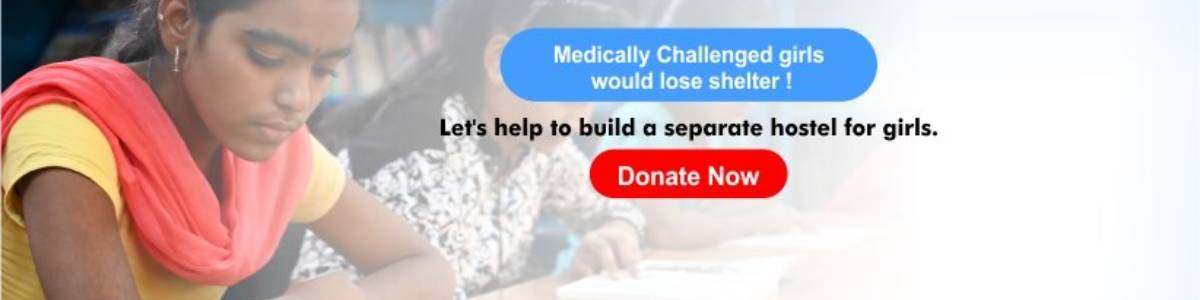 Support us in building the separate Girls Hostel for 100 HIV infected underprivileged children.
