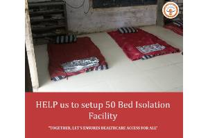 Help us to setup 50 Bed COVID Isolation Facility for our Village