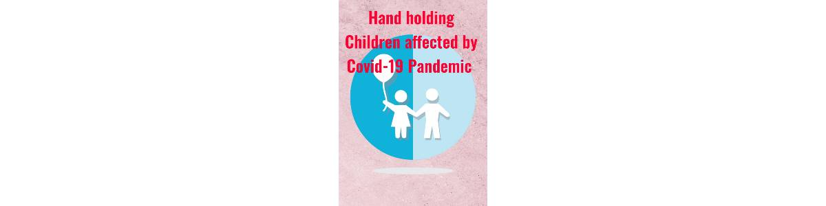 Child Friendly Response to Covid-19 inflicted Children