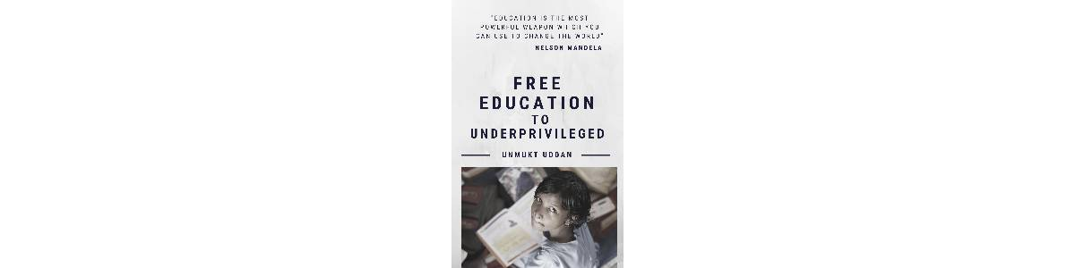 FREE EDUCATION TO UNDERPREVILEGED CHILDREN