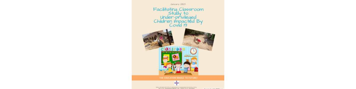 Facilitating Classroom Study to Under-privileged Children Impacted By COVID-19